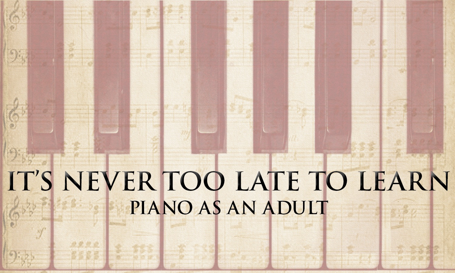 how to learn piano as an adult